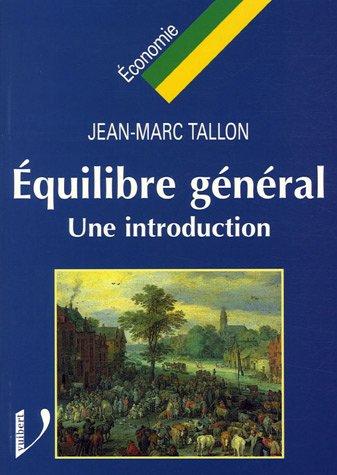 Équilibre général : Une introduction par Jean-Marc Tallon