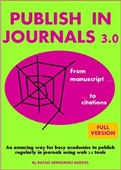 Publish in Journals 3.0: From Manuscript to Citations (Publish Research Papers in Academic Journals) (English Edition) di [Barros, Rafael Hernandez]