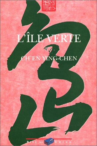 L'Île Verte par Ch'en Ying-Chen
