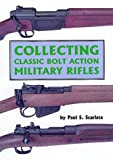 Image de Collecting Classic Bolt Action Military Rifles