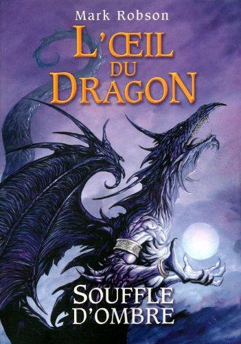 2. L'œil du dragon : Souffle d'Ombre (02)