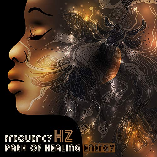 Frequency Hz: Path of Healing Energy -