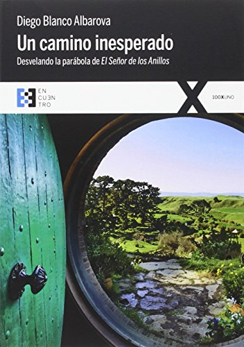 Un camino inesperado : desvelando la parábola de El señor de los Anillos por Diego Blanco Albarova
