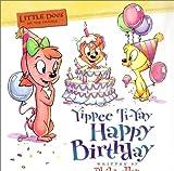 Yippee Ti-Yay Happy Birthday
