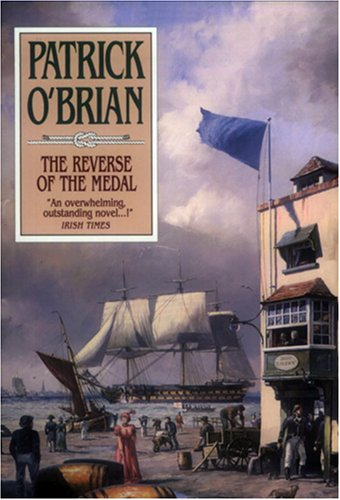 The Reverse of the Medal (Aubrey Maturin Series)