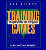 Training Games for Assertiveness and Conflict Resolution: 50 Ready-to-use Activities