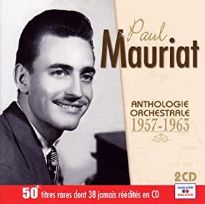 Paul Mauriat : Anthologie Orchestrale 1957-1963
