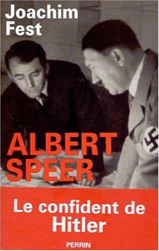 Albert Speer. Le confident de Hitler par Joachim Fest