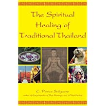 Spiritual Healing of Traditional Thailand