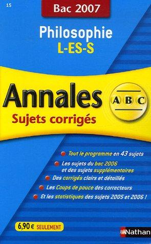 Philosophie L-ES-S : Annales corrigés, bac 2007