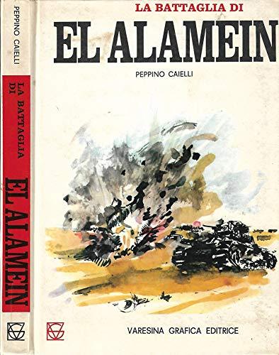 La battaglia di El Alamein. Dall'offensiva di graziani alla ritirata d'africa.