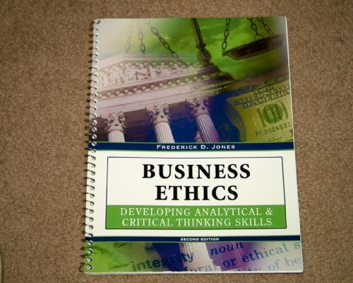 Business Ethics: Developing Analytical & Critical Thinking Skills