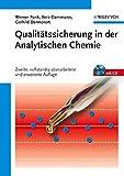 Qualitätssicherung in der Analytischen Chemie: Anwendungen in der Umwelt-, Lebensmittel- und Werkstoffanalytik, Biotechnologie und Medizintechnik (CD Online Verfügbar)