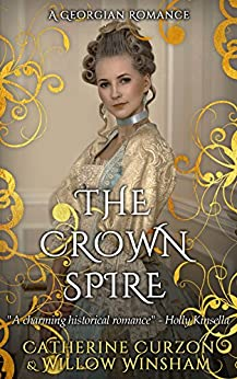 The Crown Spire by [Curzon, Catherine, Winsham, Willow]