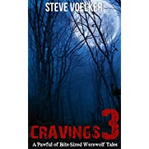 Cravings 3: A Pawful of Bite-Sized Werewolf Tales