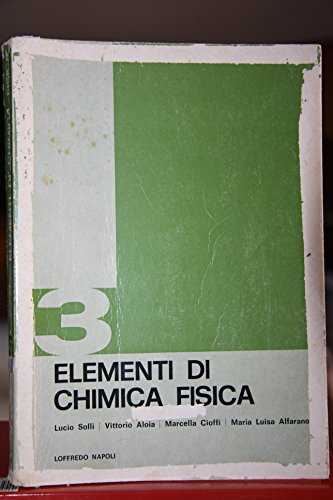ELEMENTI DI CHIMICA FISICA. Volume terzo.