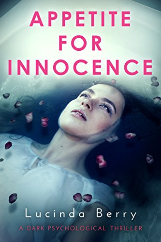 Appetite for Innocence: A Dark Psychological Thriller
