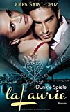 LaLaurie - Dunkle Spiele | Erotischer Liebesroman