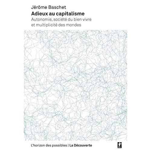 Adieux au capitalisme de Jérôme BASCHET ( 30 janvier 2014 )