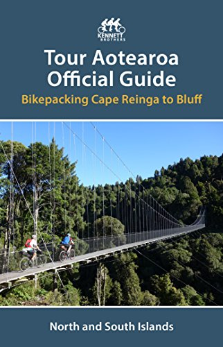 Tour Aotearoa Official Guide: Bikepacking Cape Reinga to Bluff (English Edition)
