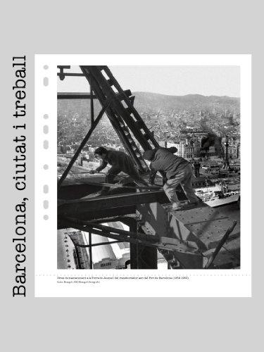 Barcelona, ciutat i treball al segle XX (Catalan Edition)