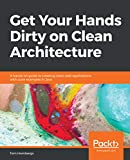Get Your Hands Dirty on Clean Architecture: A hands-on guide to creating clean web applications with code examples in Java (English Edition)...