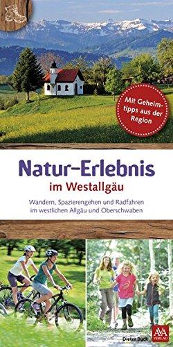 Natur-Erlebnis im Westallgäu: Die schönsten Seiten des Westallgäus und Oberschwaben