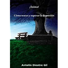 ¡Ánimo! Cómo tratar y superar la depresión