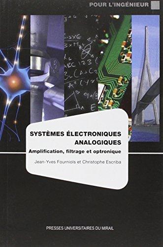 Systèmes électroniques analogiques : Amplification, filtrage et optronique par Jean-Yves Fourniols
