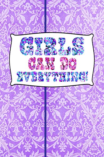 GIRLS CAN DO EVERYTHING: 6x9 purple cover lined journal for groovy girls, party favors, birthday gifts! Groovy Girls Club