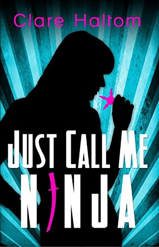 Just Call Me Ninja (English Edition) eBook: Clare Haltom ...