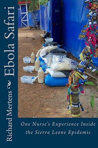 Ebola Safari: One Nurse's Experience Inside the Sierra Leone Epidemic (English Edition)