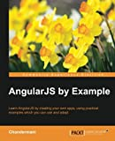 If you've always wanted to get started with AngularJS, this is an essential guide designed to help you do exactly that. Start building applications immediately with the featured examples, and uncover a simpler approach to JavaScript web development. ...