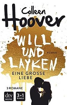 Will & Layken - Eine große Liebe: Sammelband von [Hoover, Colleen]