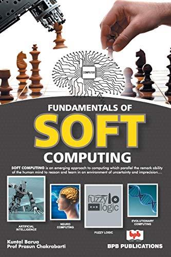 FUNDAMENTAL OF SOFT COMPUTING por Kuntal Barua/Prof Prasun Chakrabarti