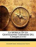 Mobilia Best Deals - La Mobilia Di Un Gentiluomo Ferrarese del Cinquecento