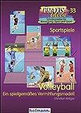 Volleyball: Ein spielgemäßes Vermittlungskonzept (Praxisideen - Schriftenreihe für Bewegung, Spiel und Sport)