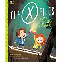The X-Files: Earth Children are Weird. A Picture Book (Pop Classic Picture Books)