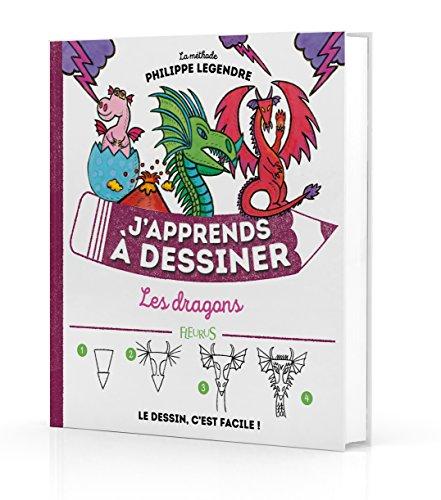J'apprends à dessiner les dragons par Philippe Legendre