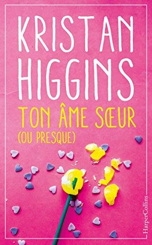 Ton âme soeur (ou presque) : le nouveau roman feel good de Kristan Higgins ! (HarperCollins)