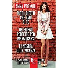 Tutti i difetti che amo di te - Un giorno perfetto per innamorarsi -La nostra folle vacanza (eNewton Narrativa) (Italian Edition)