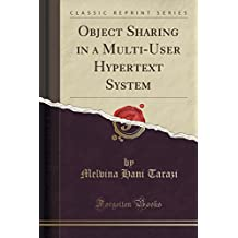 Object Sharing in a Multi-User Hypertext System (Classic Reprint)