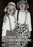 Kleine Clowns und grosse Töne: Kinder zaubern Zirkusluft (Zytglogge Werkbücher) - Ulrike Meyerholz, Susi Reichle-Ernst