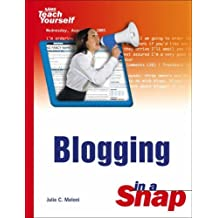 Blogging in a Snap (Sams Teach Yourself) by Julie C. Meloni (2005-11-22)