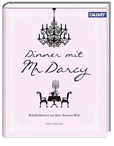 Dinner mit Mr. Darcy: Köstlichkeiten aus Jane Austens Welt (Altmodische Zitrone)
