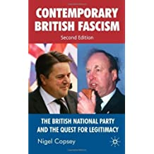 Contemporary British Fascism: The British National Party and the Quest for Legitimacy by Copsey, Nigel (2009) Paperback