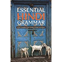 Essential Hindi Grammar: With Examples from Modern Hindi Literature