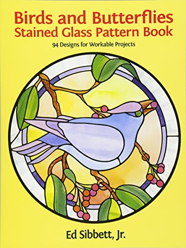 Birds and Butterflies Stained Glass Pattern Book (Dover Pictorial Archives) (Dover Pictorial Archive Series)