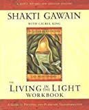 Living in the Light: Workbook: Guide to Personal and Planetary Transformation