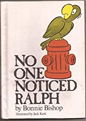 No One Noticed Ralph (Reading-on-My-Own Book) by Bonnie Bishop (1979-08-01)